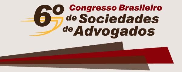 6o Congresso Brasileiro de Sociedades de Advogados